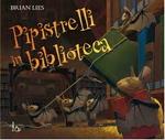 Pippistrelli in biblioteca